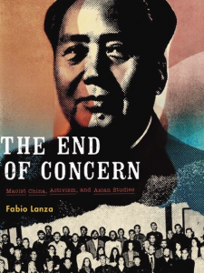 The End of Concern: Maoist China, Activism, and Asian Studies Bookcover